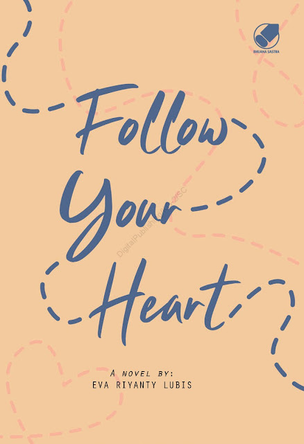 Follow Your Heart - Eva Riyanty Lubis