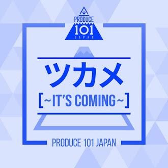 [Lirik+Terjemahan] PRODUCE 101 JAPAN - TSUKAME ~It's Coming~ (GENGGAM ~Telah Datang~)
