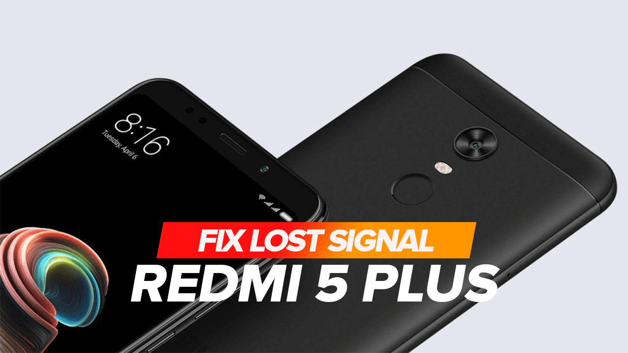 How to fix lost signal on Xiaomi Redmi 5 Plus