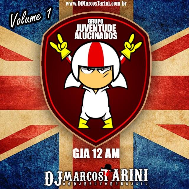 G.J.A. Grupo Juventude Alucinados -  DJ MARCOS TARINI