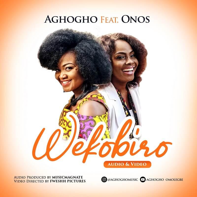 Aghogho - Wekobiro Lyrics & Mp3 Download