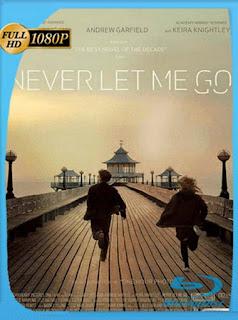 Nunca Me Abandones [2010] HD [1080p] Latino [GoogleDrive]