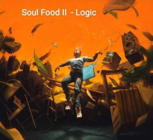 Soul Food II Lyrics - Logic
