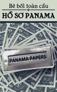 Bê Bối Toàn Cầu - Hồ Sơ Panama - Nhiều Tác Giả