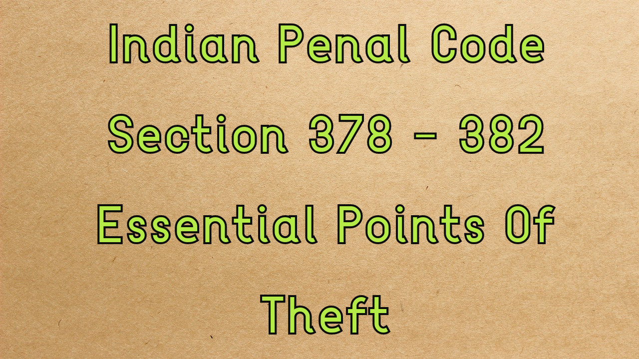 section 378 and 382, Section 378-382 of IPC, theft ipc 378 & 382