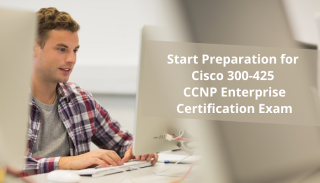 Most Effective 300-425 CCNP Enterprise Certification Study Guide