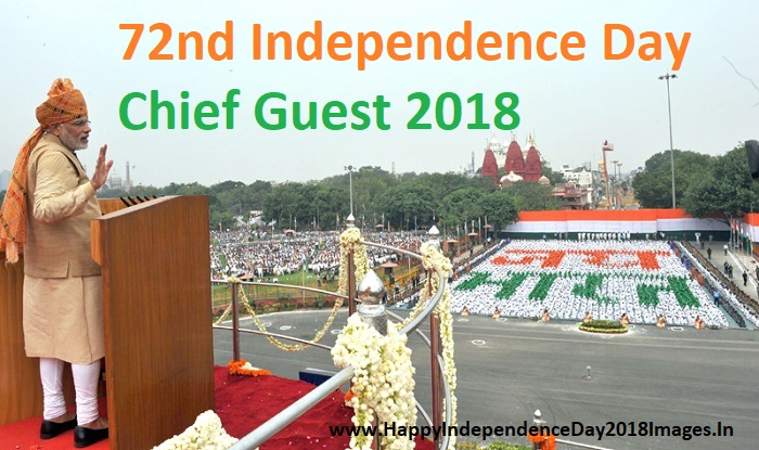 72nd Independence Day Chief Guest