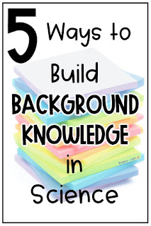 students lack background knowledge in science to help them understand key concepts to learn