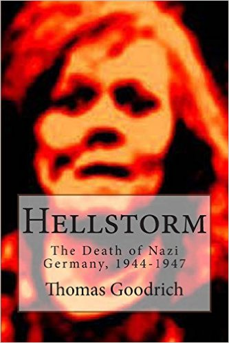 https://es.scribd.com/document/318052366/Hellstorm-the-Death-of-Nazi-Germany-1944-1947-by-Thomas-Goodrich