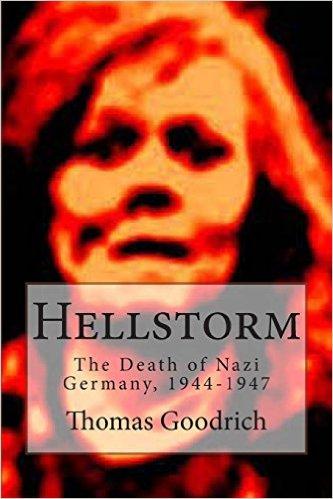 https://es.scribd.com/document/318052366/Hellstorm-the-Death-of-Nazi-Germany-1944-1947-by-Thomas-Goodrich