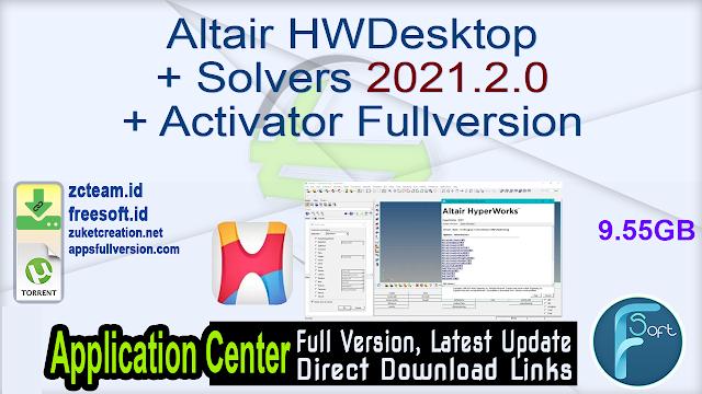 Altair HWDesktop + Solvers 2021.2.0 + Activator Fullversion