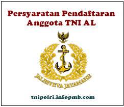 Persyaratan Pendaftaran Caba dan Catam Tentara Nasional Indonesia AL Online Persyaratan Pendaftaran Tentara Nasional Indonesia AL 2019-2020