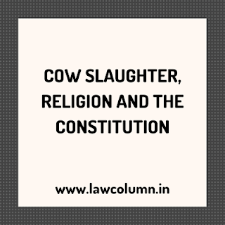 COW SLAUGHTER, RELIGION AND THE CONSTITUTION
