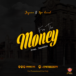 [music] Jayvoice – For the money ft Tope Decent
