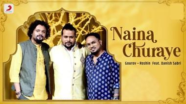 Naina Churaye Lyrics - Danish Sabri