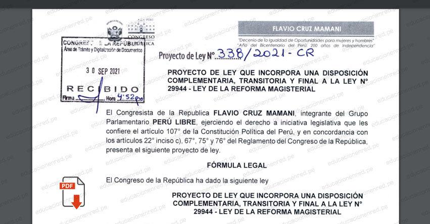 PROYECTO DE LEY N° 00338/2021-CR.- Ley que incorpora una disposición complementaria, transitoria y final a la Ley N° 29944 - Ley de la Reforma Magisterial (.PDF) www.congreso.gob.pe