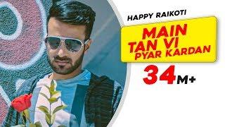 Main Tan Vi Pyar Karda Song, Main Tan Vi Pyar Karda Lyrics, Main Tan Vi Pyar Karda Lyrics Song, Happy Raikoti, Millind Gaba