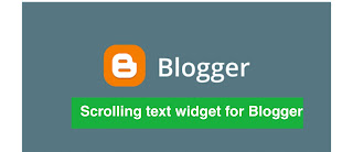 How to use Scrolling text widget for Blogger|