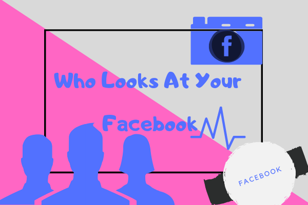 Who Is Looking At My Facebook