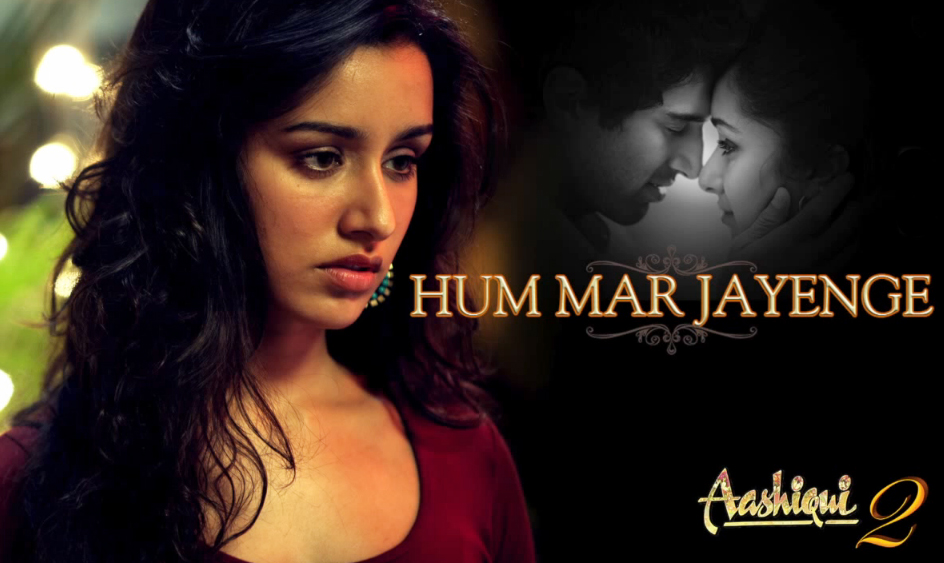 Hum Mar Jayenge Lyrics - Aashiqui 2 (2013)