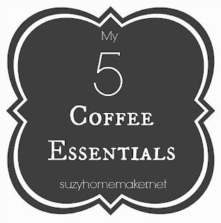 5 coffee essentials - suzyhomemaker.net
