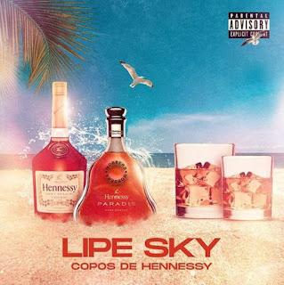 LipeSky - Copos De Hennessy (Prod. DopeNation) ( 2019 ) [DOWNLOAD]