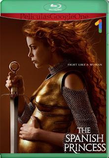 The Spanish Princess Temporada 2 Completa [1080p BRrip] [Latino-Castellano-Inglés] [LaPipiotaHD]
