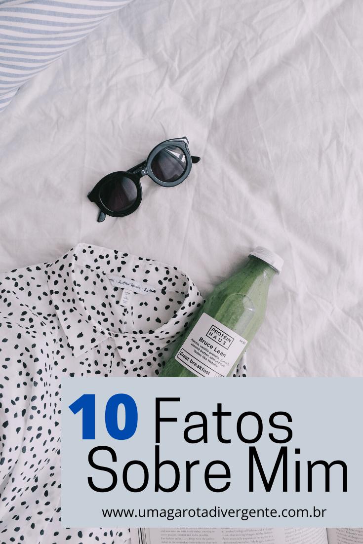 conheça 10 fatos sobre mim