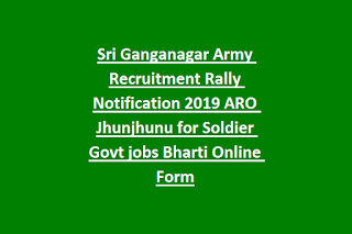 Sri Ganganagar Army Recruitment Rally Notification 2019 ARO Jhunjhunu for Soldier Govt jobs Bharti Online Form