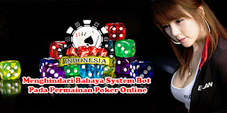 Menghindari Bahaya System Bot Pada Permainan Poker Online