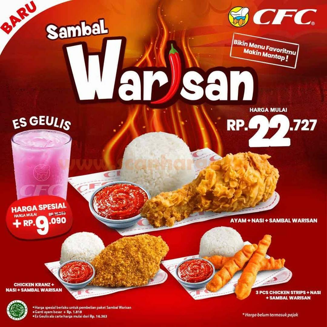 Baru! CFC SAMBAL WARISAN + Ayam + Nasi + Es Geulis harga mulai Rp 22.727