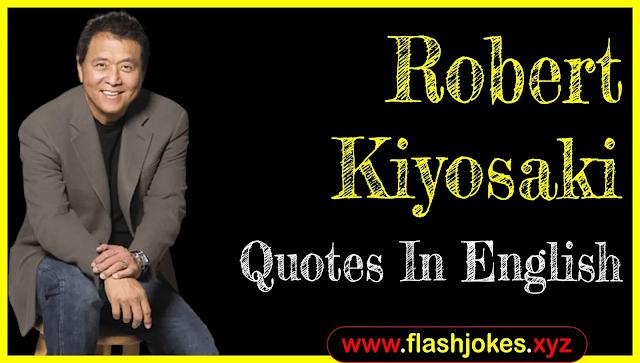 Robert Kiyosaki Quotes In English | Biography