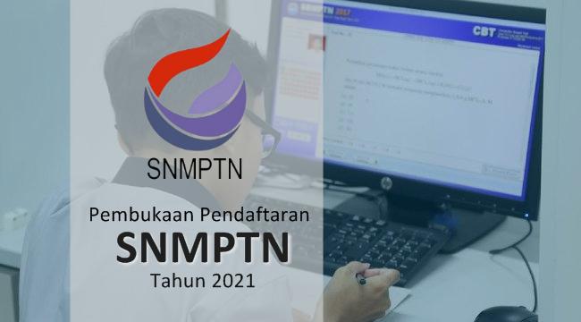 Pembukaan Pendaftaran SNMPTN Tahun 2021