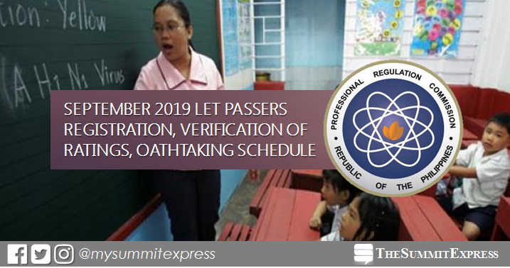 September 2019 LET result: Passers registration, verification of ratings, oathtaking schedule