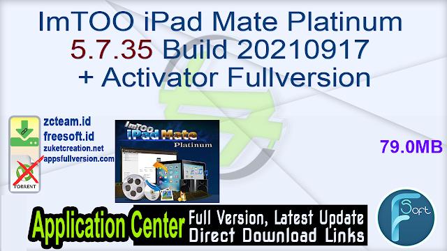ImTOO iPad Mate Platinum 5.7.35 Build 20210917 + Activator Fullversion