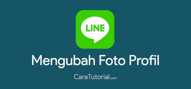Cara Mengubah Foto Profil LINE Mudah & Cepat