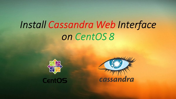 Install Cassandra Web Interface on CentOS 8
