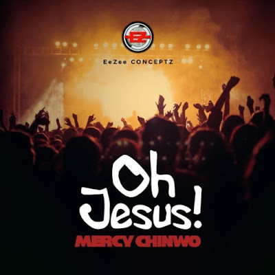 Mercy Chinwo - Oh Jesus Lyrics