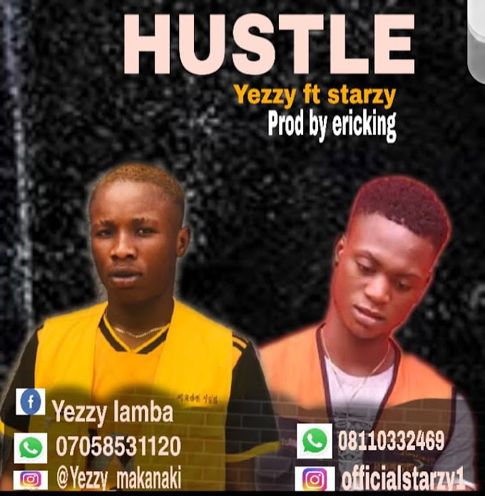 Music: Hustle - Yezzy ft Starzy