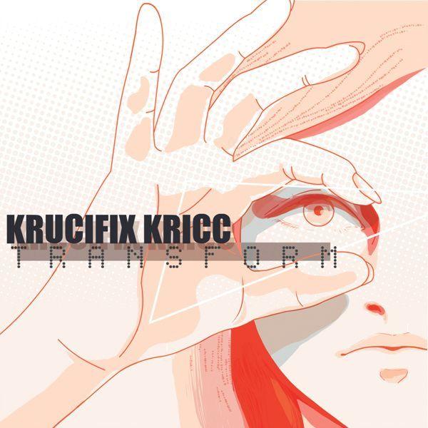 Kricc – Transform