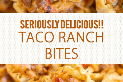 SERIOUSLY DELICIOUS! TACO RANCH BITES