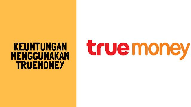Keuntungan Menggunakan Truemoney, Dompet Elekronik Indonesia