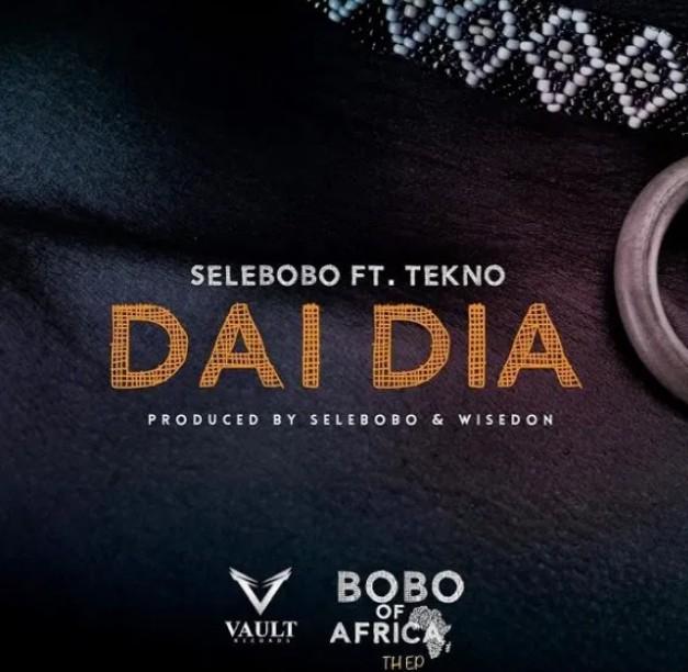 SELEBOBO – DAI DIA FT. TEKNO (Mp3 Download)
