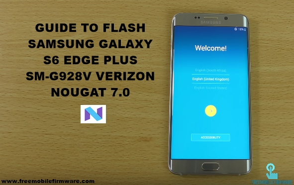 Guide To Flash Samsung Galaxy S6 Edge Plus G928V Verizon Nougat 7.0 Odin Method Tested Firmware