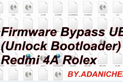 Firmware Bypass UBL (Unlock Bootloader) Redmi 4A Rolex