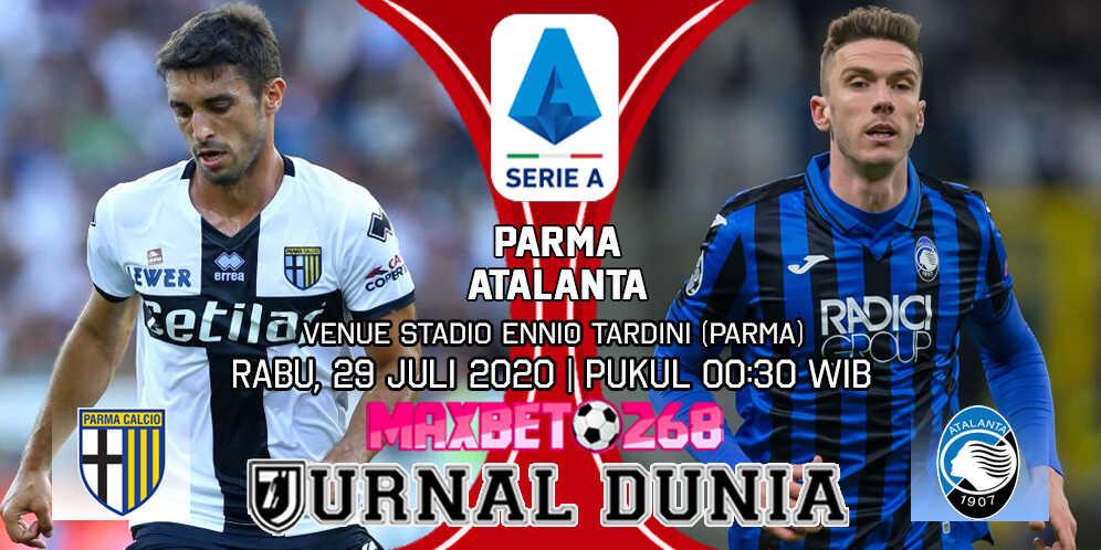 Prediksi Parma vs Atalanta 29 Juli 2020 Pukul 00:30 WIB