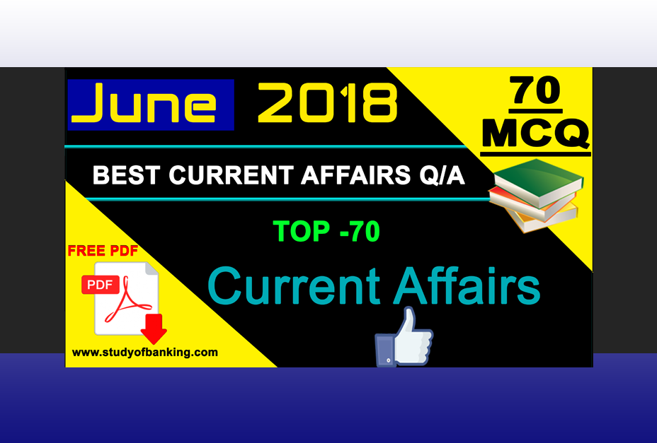 June 2nd Week Current Affairs | GK 2018 | PDF