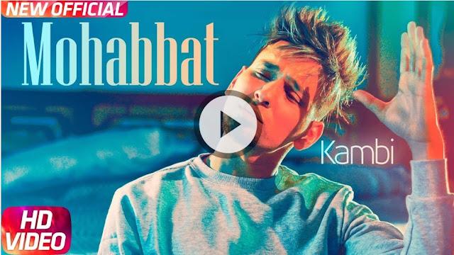 MOHABBAT LYRICS – Kambi Rajpuria