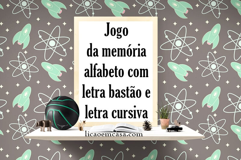 Jogo da memória alfabeto letra bastão e letra cursiva