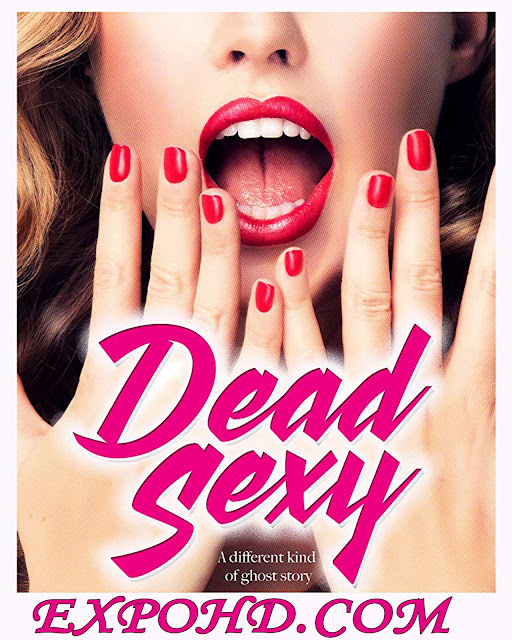 (18+) Dead Sexy 2018 Dual Audio 720p | 1080p | Esub 1.2Gbs [Download] Watch Free